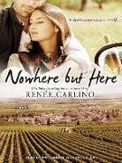 Cover-Bild zu Nowhere But Here von Carlino, Renee