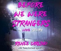 Cover-Bild zu Before We Were Strangers von Carlino, Renée