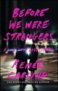 Cover-Bild zu Before We Were Strangers (eBook) von Carlino, Renée