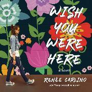 Cover-Bild zu Wish You Were Here (Unabridged) (Audio Download) von Carlino, Renée