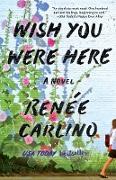 Cover-Bild zu Wish You Were Here (eBook) von Carlino, Renée