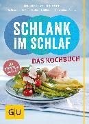 Cover-Bild zu Schlank im Schlaf - das Kochbuch (eBook) von Ilies, Angelika
