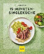 Cover-Bild zu 15-Minuten-Singleküche (eBook) von Ilies, Angelika