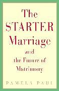 Cover-Bild zu Paul, Pamela: The Starter Marriage and the Future of Matrimony (eBook)