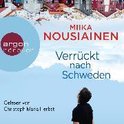 Cover-Bild zu Verrückt nach Schweden (Ungekürzte Lesung) (Audio Download) von Nousiainen, Miika