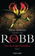 Cover-Bild zu Ein feuriger Verehrer von Robb, J.D.