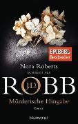 Cover-Bild zu Mörderische Hingabe von Robb, J.D.