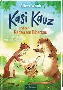 Cover-Bild zu Kasi Kauz und der Radau am Biberbau (Kasi Kauz 2) von Wnuk, Oliver