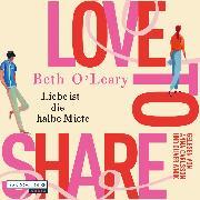 Cover-Bild zu Love to share - Liebe ist die halbe Miete (Audio Download) von O'Leary, Beth