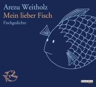 Cover-Bild zu Mein lieber Fisch von Weitholz, Arezu