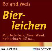 Cover-Bild zu Bierleichen (Audio Download) von Weis, Roland