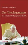 Cover-Bild zu Der Theologenpapst von Tück, Jan-Heiner (Hrsg.)