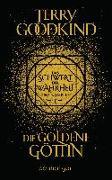 Cover-Bild zu Die goldene Göttin - Das Schwert der Wahrheit von Goodkind, Terry