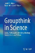 Cover-Bild zu Allen, David M. (Hrsg.): Groupthink in Science (eBook)