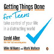Cover-Bild zu Allen, David: Getting Things Done for Teens (eBook)