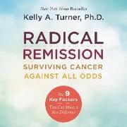 Cover-Bild zu Radical Remission: Surviving Cancer Against All Odds von Turner, Kelly A. (Gelesen)