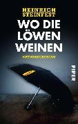 Cover-Bild zu Wo die Löwen weinen (eBook) von Steinfest, Heinrich