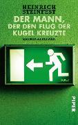 Cover-Bild zu Der Mann, der den Flug der Kugel kreuzte (eBook) von Steinfest, Heinrich