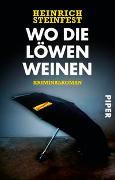 Cover-Bild zu Wo die Löwen weinen von Steinfest, Heinrich