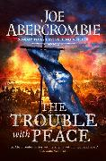 Cover-Bild zu The Trouble With Peace von Abercrombie, Joe