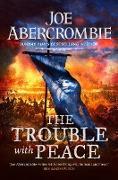 Cover-Bild zu The Trouble With Peace (eBook) von Abercrombie, Joe