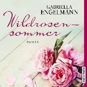 Cover-Bild zu Wildrosensommer (Audio Download) von Engelmann, Gabriella
