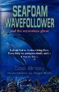 Cover-Bild zu Seafoam Wavefollower and the Mysterious Ghost von Briley Jr. MD, John M.