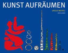 Cover-Bild zu Kunst aufräumen von Wehrli, Ursus
