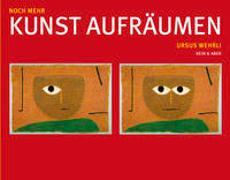 Cover-Bild zu Noch mehr Kunst aufräumen von Wehrli, Ursus