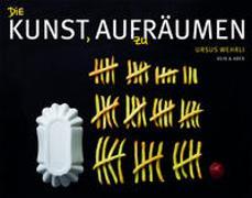 Cover-Bild zu Die Kunst, aufzuräumen von Wehrli, Ursus