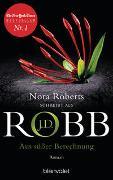Cover-Bild zu Aus süßer Berechnung von Robb, J.D.