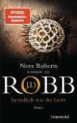 Cover-Bild zu So tödlich wie die Liebe von Robb, J.D.