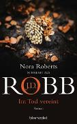 Cover-Bild zu Im Tod vereint von Robb, J.D.