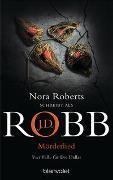 Cover-Bild zu Mörderlied von Robb, J.D.