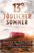 Cover-Bild zu 13° - Tödlicher Sommer (eBook) von Kvandal, Hanne H.