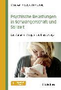 Cover-Bild zu Psychische Belastungen in Schwangerschaft und Stillzeit (eBook) von Stegmüller, Veronika