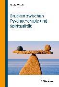 Cover-Bild zu Brücken zwischen Psychotherapie und Spiritualität (eBook) von Walach, Harald
