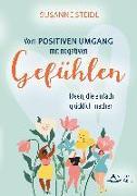 Cover-Bild zu Vom positiven Umgang mit negativen Gefühlen (eBook) von Steidl, Susanne