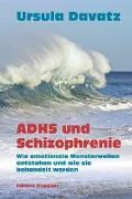 Cover-Bild zu ADHS und Schizophrenie von Davatz, Ursula