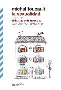 Cover-Bild zu La sexualidad - seguido de El discurso de la sexualidad (eBook) von Foucault, Michel