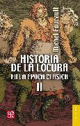 Cover-Bild zu Historia de la locura en la época clásica, II (eBook) von Foucault, Michel