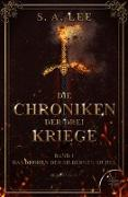 Cover-Bild zu Die Chroniken der drei Kriege von Lee, S. A.