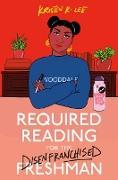 Cover-Bild zu Required Reading for the Disenfranchised Freshman (eBook) von Lee, Kristen R.