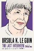 Cover-Bild zu Ursula K. Le Guin: The Last Interview (eBook) von Le Guin, Ursula K.