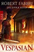 Cover-Bild zu Vespasian. Das ewige Feuer (eBook) von Fabbri, Robert