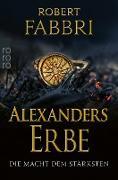 Cover-Bild zu Alexanders Erbe: Die Macht dem Stärksten (eBook) von Fabbri, Robert