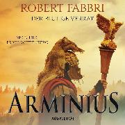 Cover-Bild zu Arminius. Der blutige Verrat (ungekürzt) (Audio Download) von Fabbri, Robert