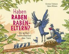 Cover-Bild zu Haben Raben Rabeneltern? von Tielmann, Christian