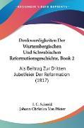Cover-Bild zu Denkwurdigkeiten Der Wurtembergischen Und Schwabischen Reformationsgeschichte, Book 2 von Schmid, J. C.