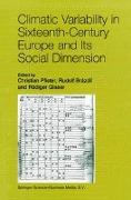 Cover-Bild zu Climatic Variability in Sixteenth-Century Europe and Its Social Dimension von Pfister, Christian (Hrsg.)